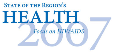 State of the Region's Health 2007 - Focus on HIV/AIDS